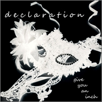 Declaration - Give You an Inch