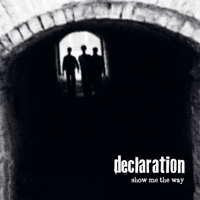 Declaration - Show Me the Way